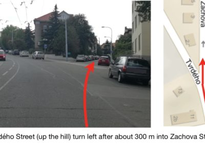 From Tvrdého Street (up the hill) turn left after about 300 m into Zachova Street.